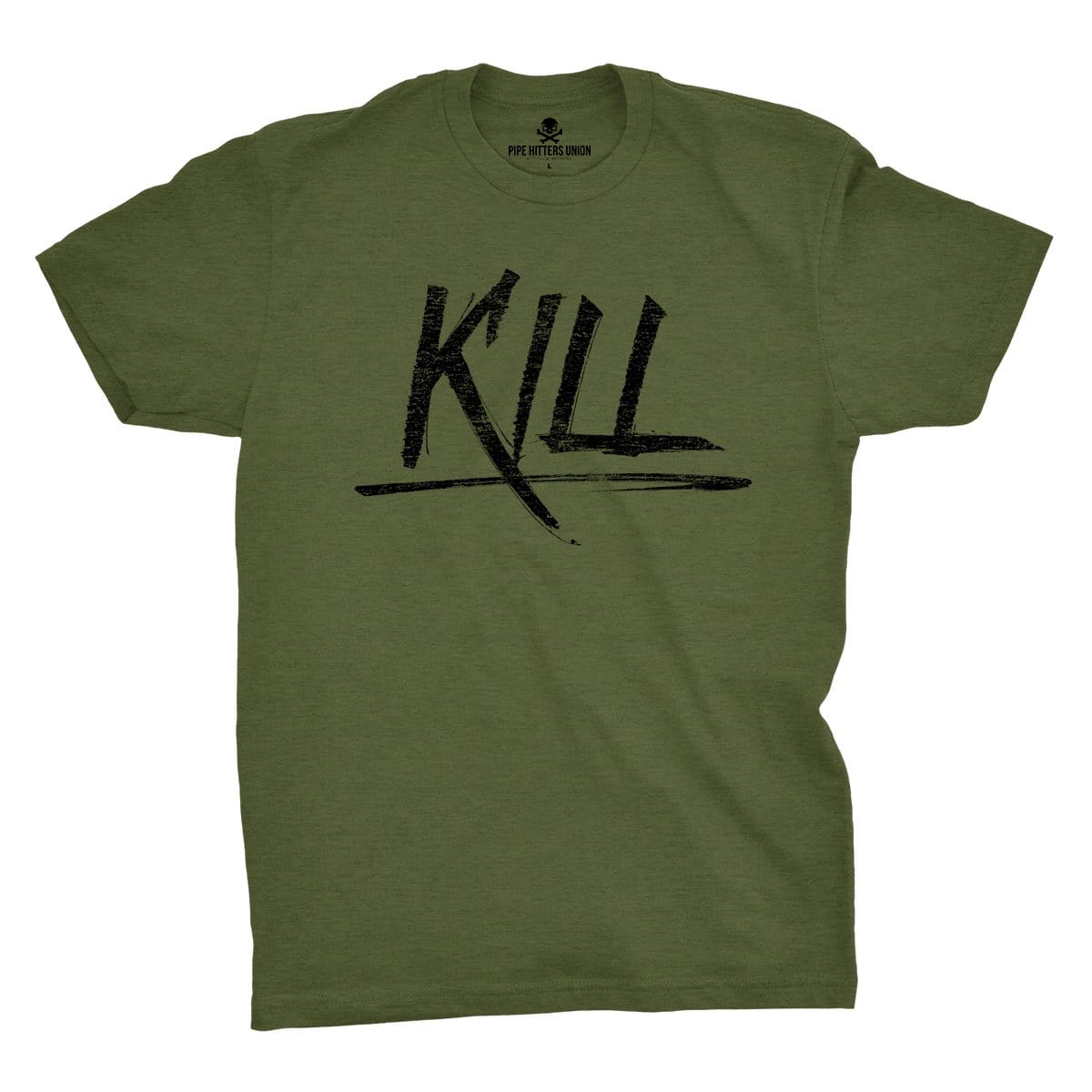 Kill - Military Green - T-Shirts - Pipe Hitters Union
