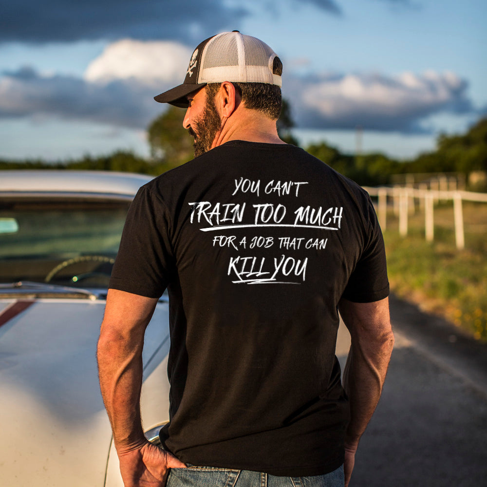 You Can't Train Too Much -  - T-Shirts - Pipe Hitters Union