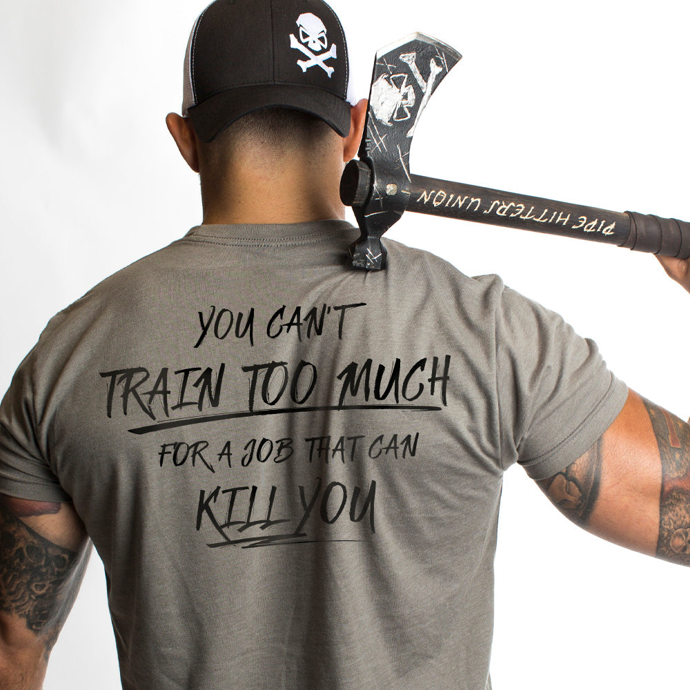 You Can't Train Too Much - Pipe Hitters Union