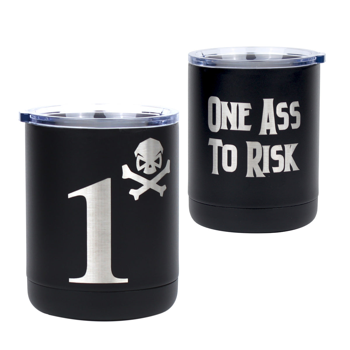 One Ass To Risk - 10oz Lowball -  - Tumbler - Pipe Hitters Union