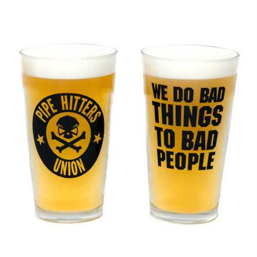 We Do Bad Things Pint Glass - Pipe Hitters Union