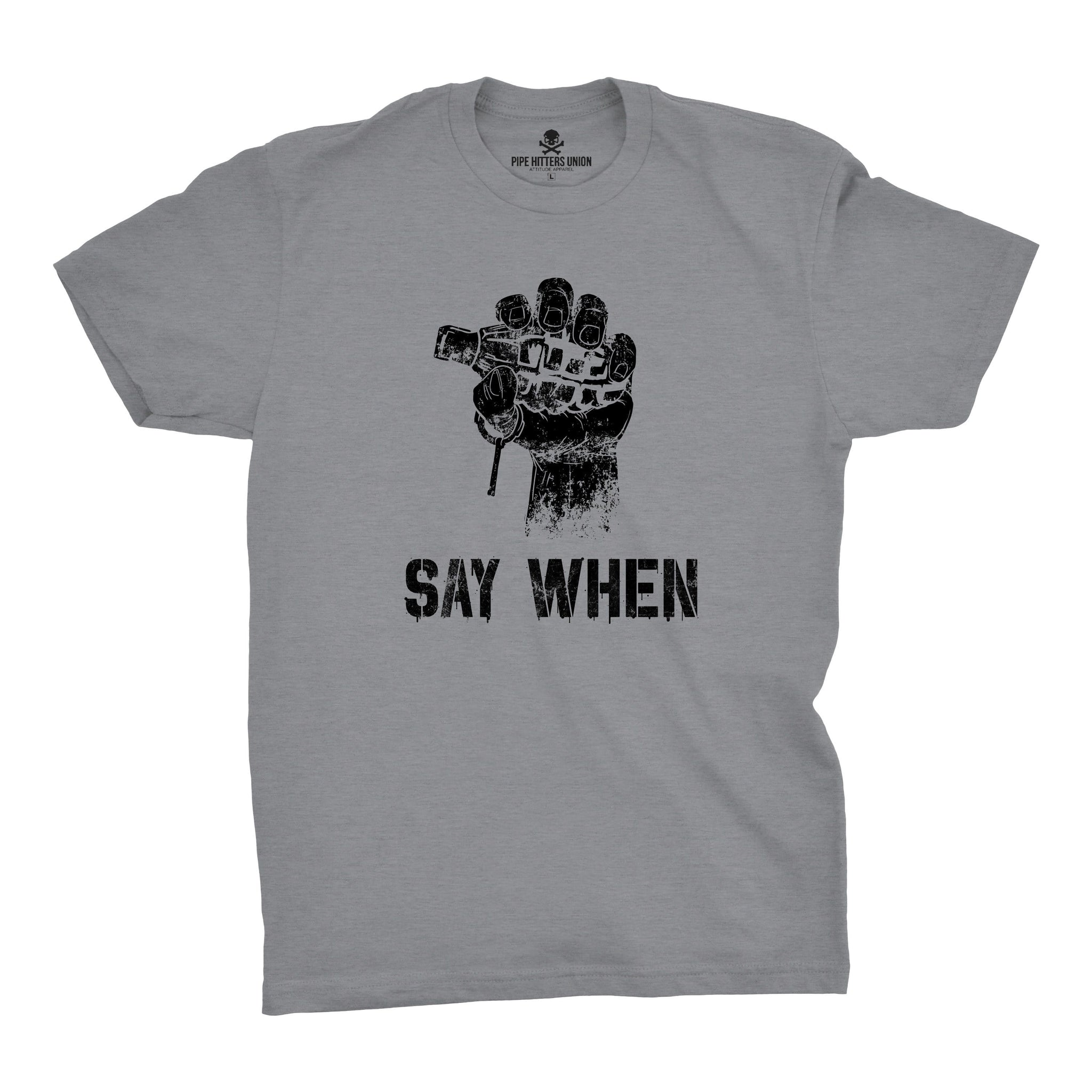 Say When - Pipe Hitters Union