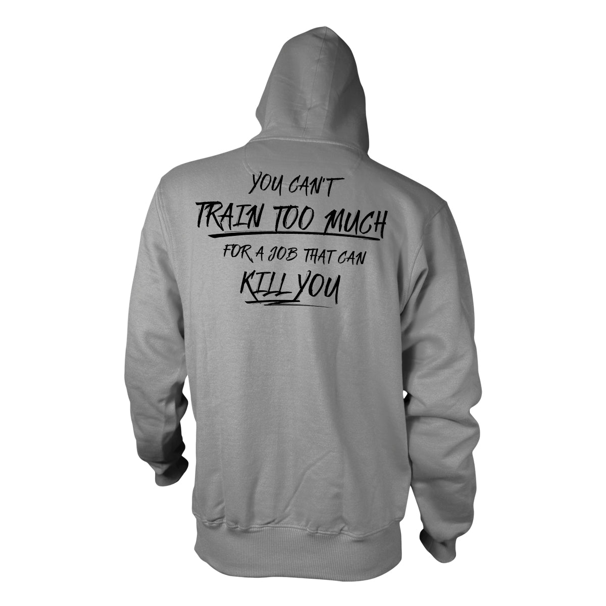 You Can't Train Too Much Hoodie - Grey - Hoodies - Pipe Hitters Union