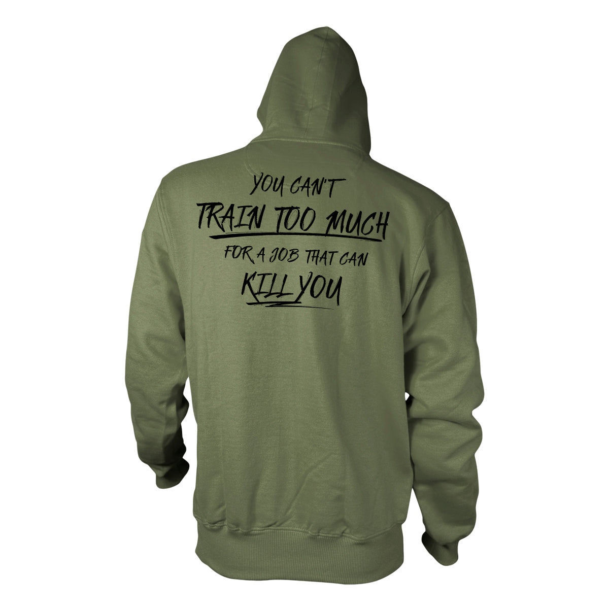 You Can't Train Too Much Hoodie - Military Green - Hoodies - Pipe Hitters Union