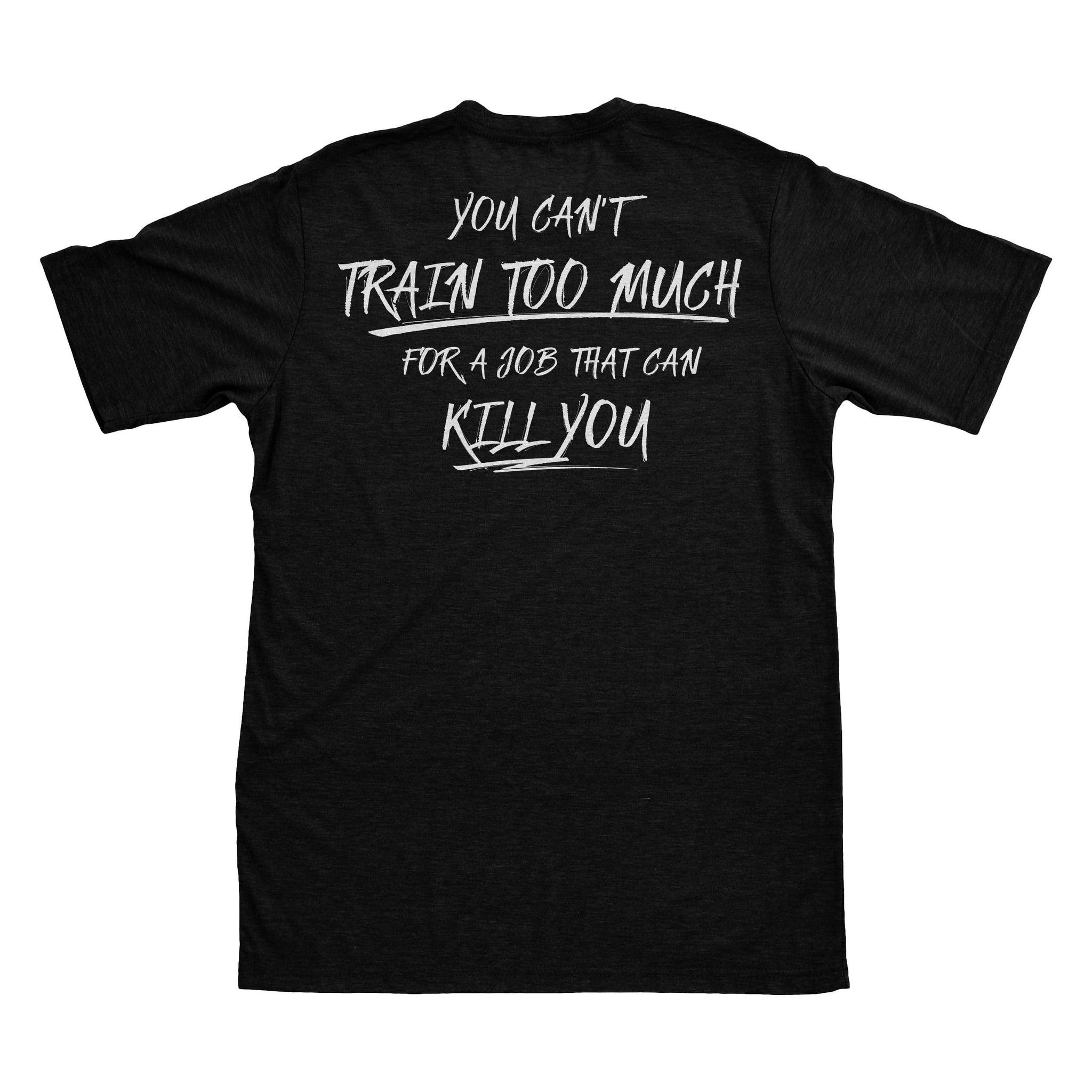 You Can't Train Too Much - Black - T-Shirts - Pipe Hitters Union