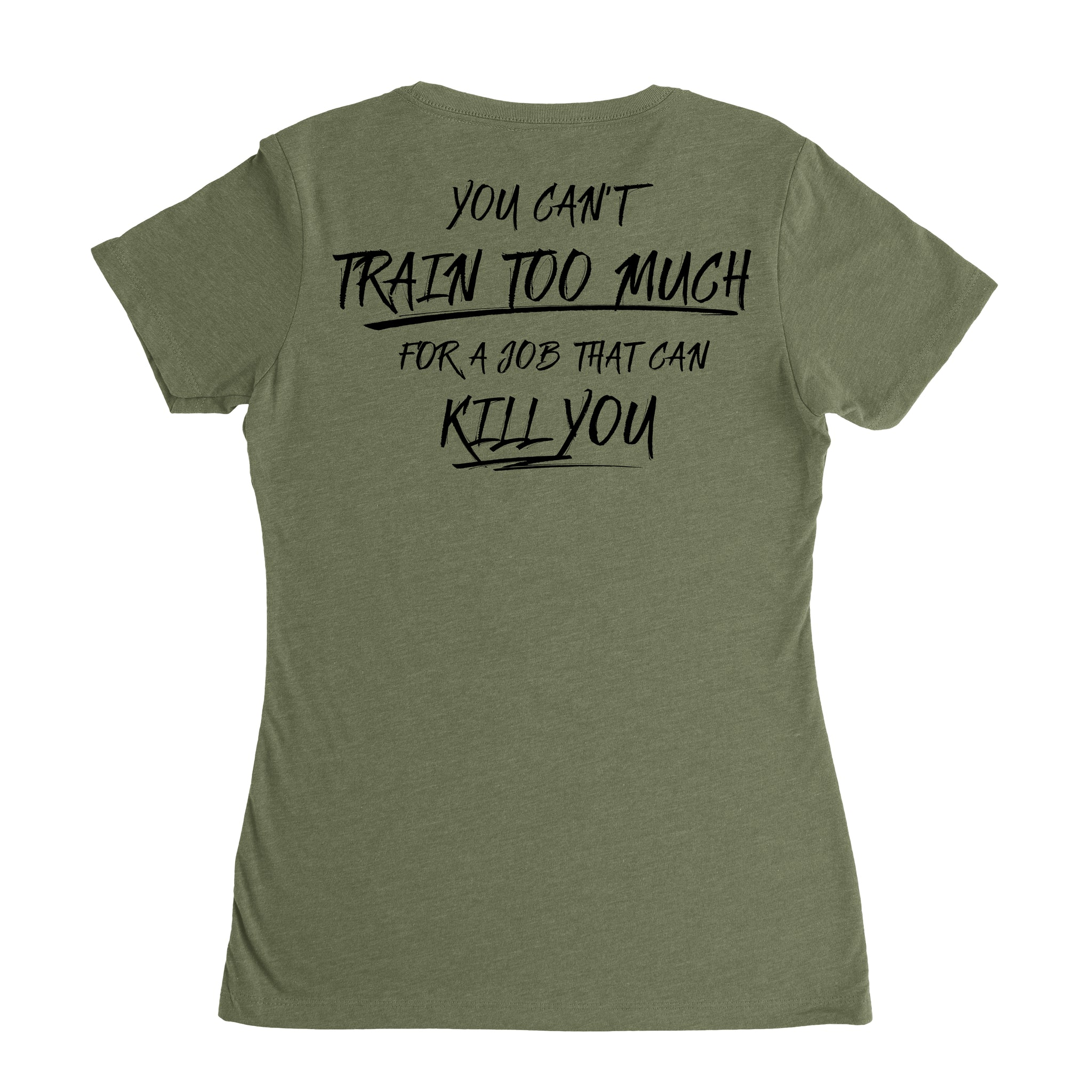 You Can't Train Too Much (V-Neck) - Military Green - T-Shirts - Pipe Hitters Union