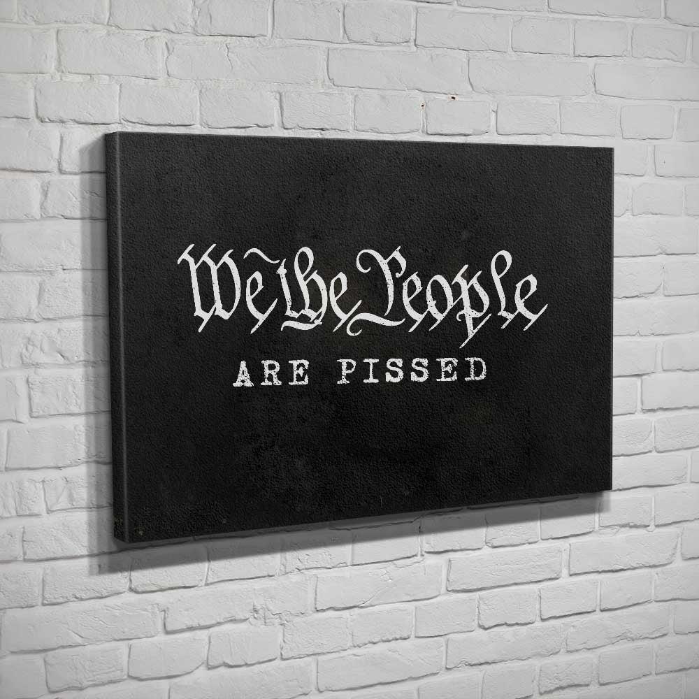 We The People Are Pissed - Canvas - Black - Canvas - Pipe Hitters Union