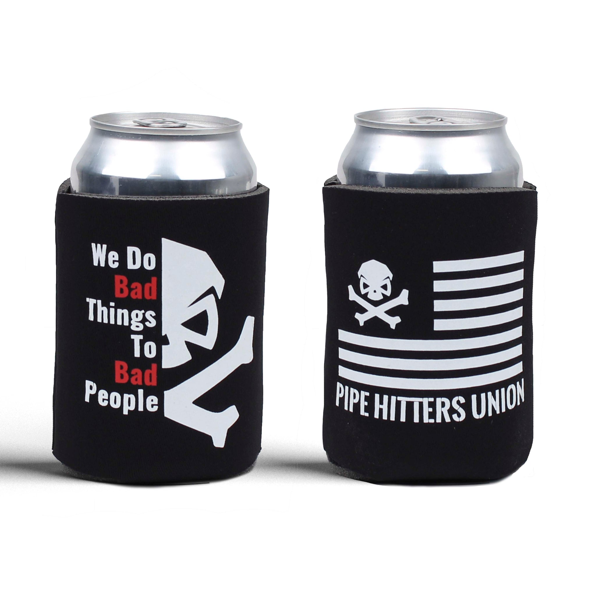 We Do Bad Things To Bad People - Drink Sleeve -  - Drink Sleeve - Pipe Hitters Union