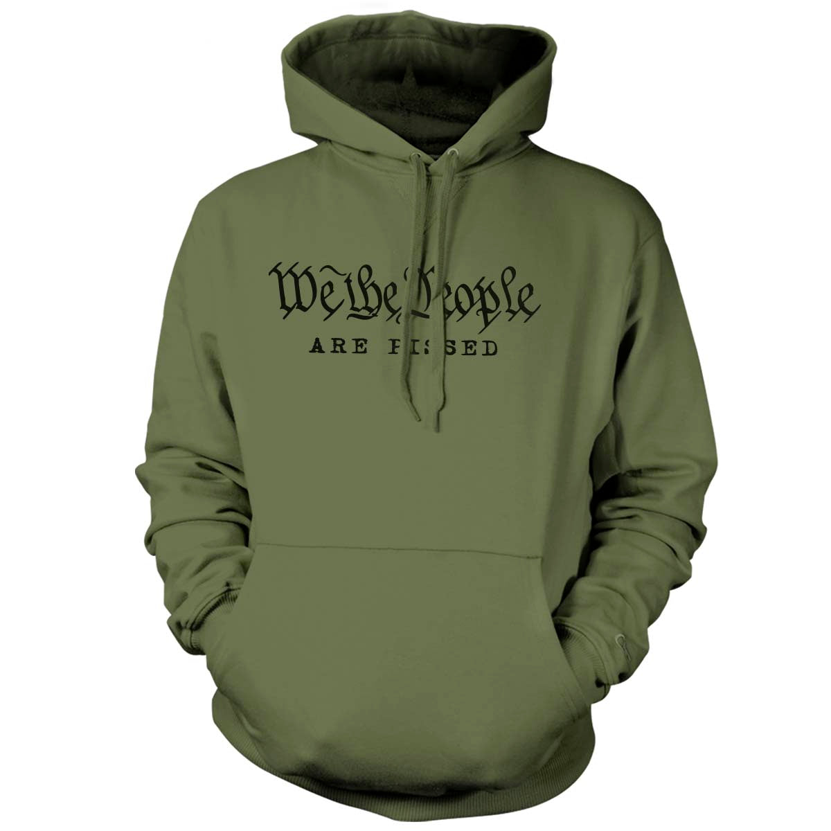 We The People Are Pissed - Hoodie - Military Green - Hoodies - Pipe Hitters Union