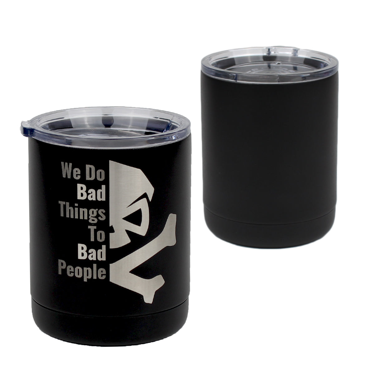We Do Bad Things - 10oz Lowball - Black - Tumbler - Pipe Hitters Union