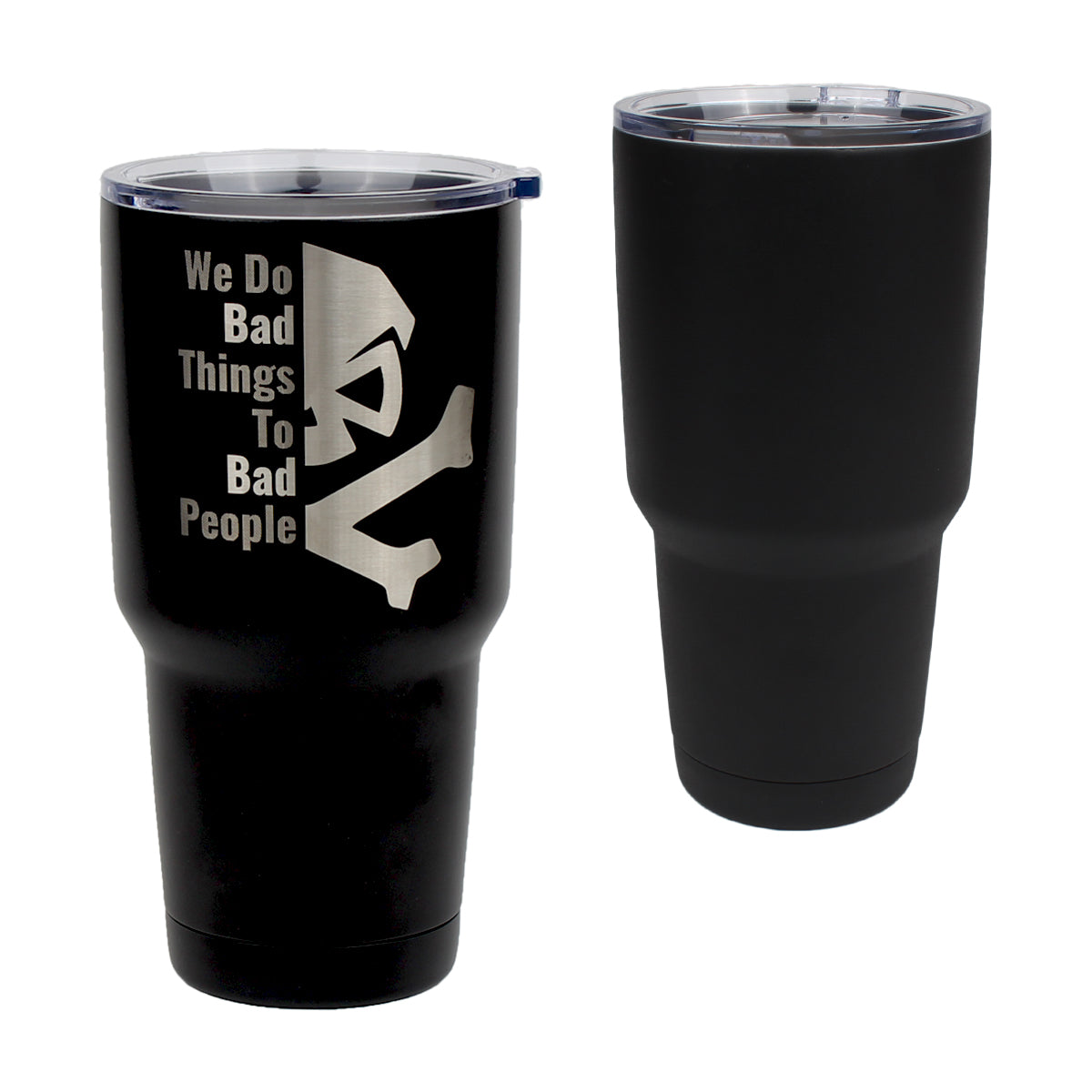 We Do Bad Things - 30oz Tumbler - Black - Tumbler - Pipe Hitters Union