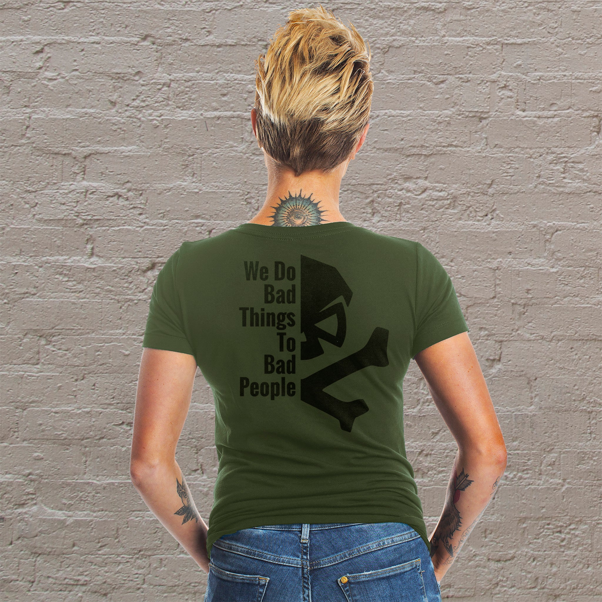 We Do Bad Things To Bad People - Military Green - T-Shirts - Pipe Hitters Union