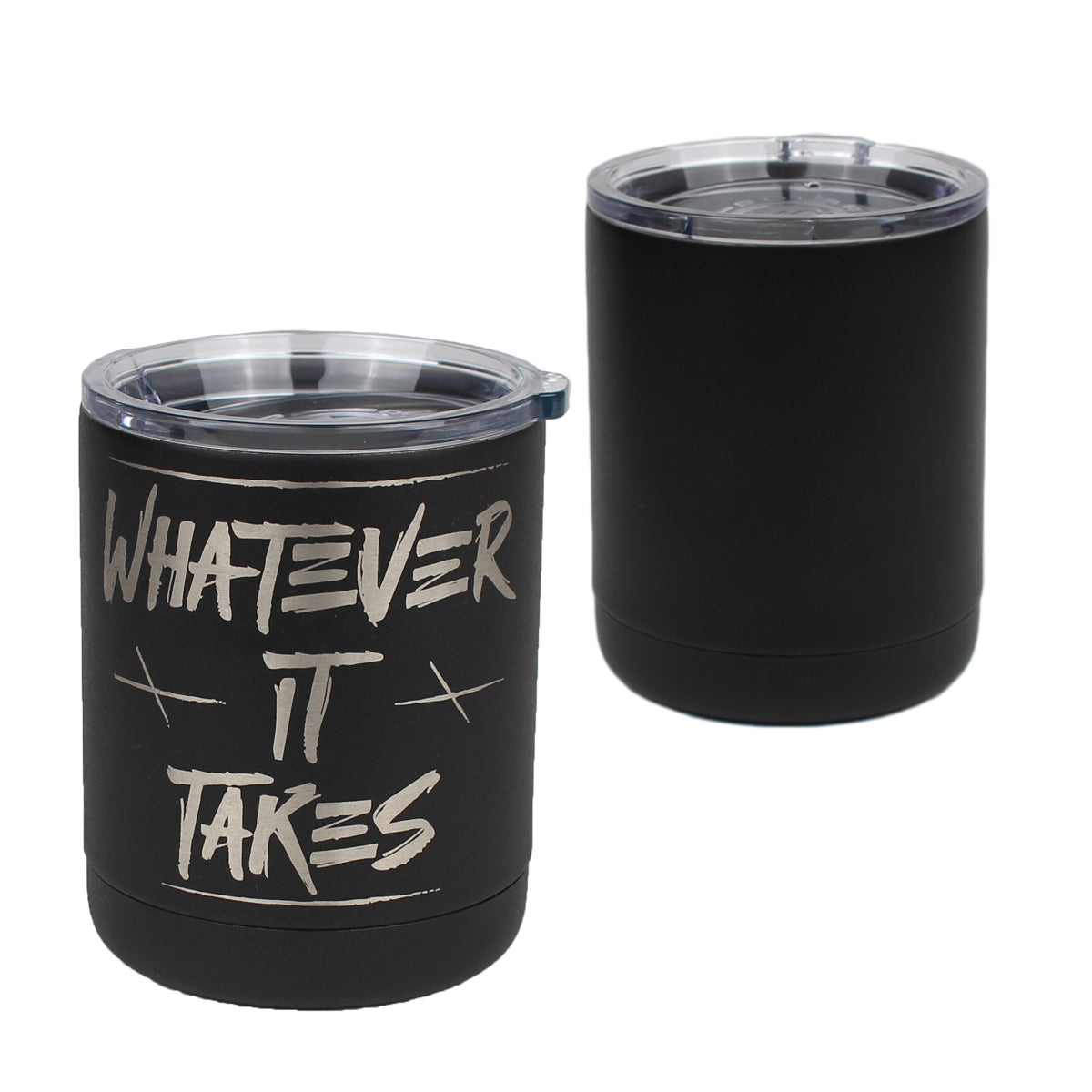 Whatever It Takes - 10oz Lowball -  - Tumbler - Pipe Hitters Union