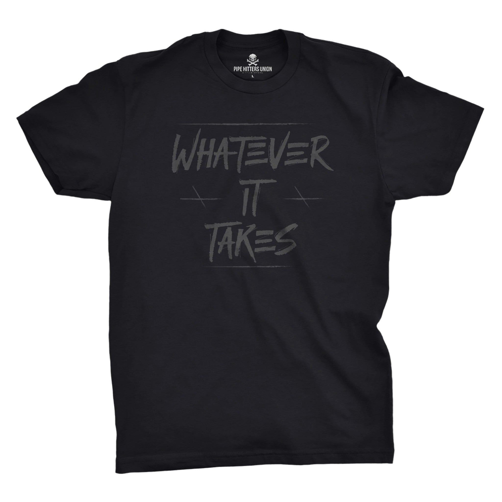 Whatever It Takes - Black/Grey - T-Shirts - Pipe Hitters Union