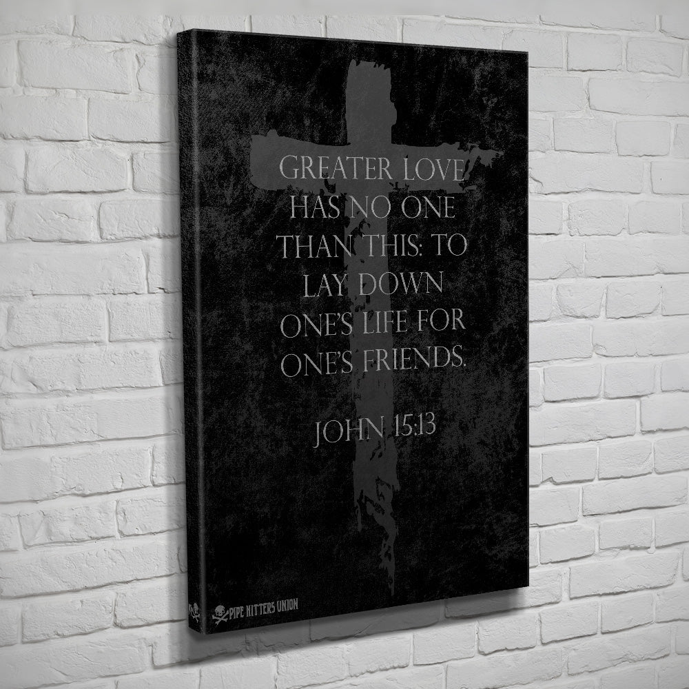 John 15:13 - Canvas - Black/Grey - Canvas - Pipe Hitters Union