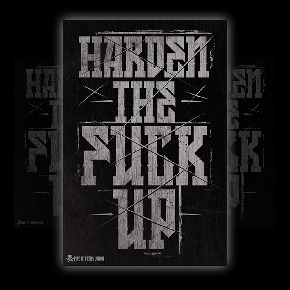 Harden The Fuck Up - Vinyl - Pipe Hitters Union