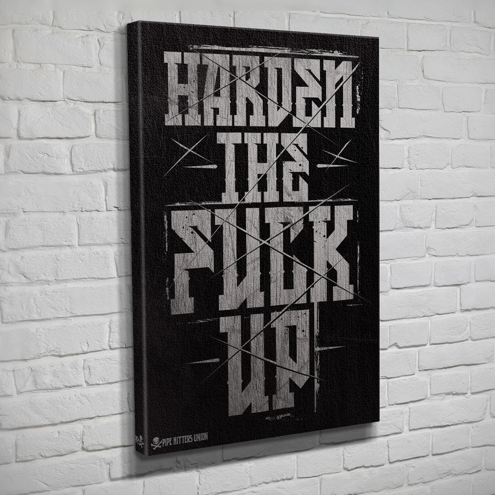 Harden The Fuck Up - Canvas - Black/Grey - Canvas - Pipe Hitters Union