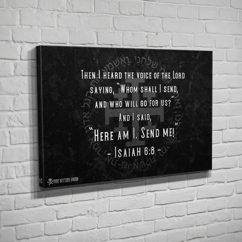 Isaiah 6.8 - Canvas - Black - Canvas - Pipe Hitters Union