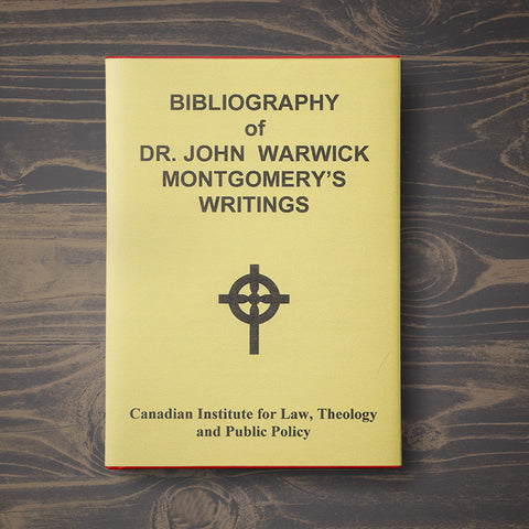 Bibliography of Dr. John Warwick Montgomery's Writings