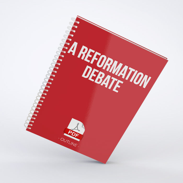 Outline - A Reformation Debate (PDF)