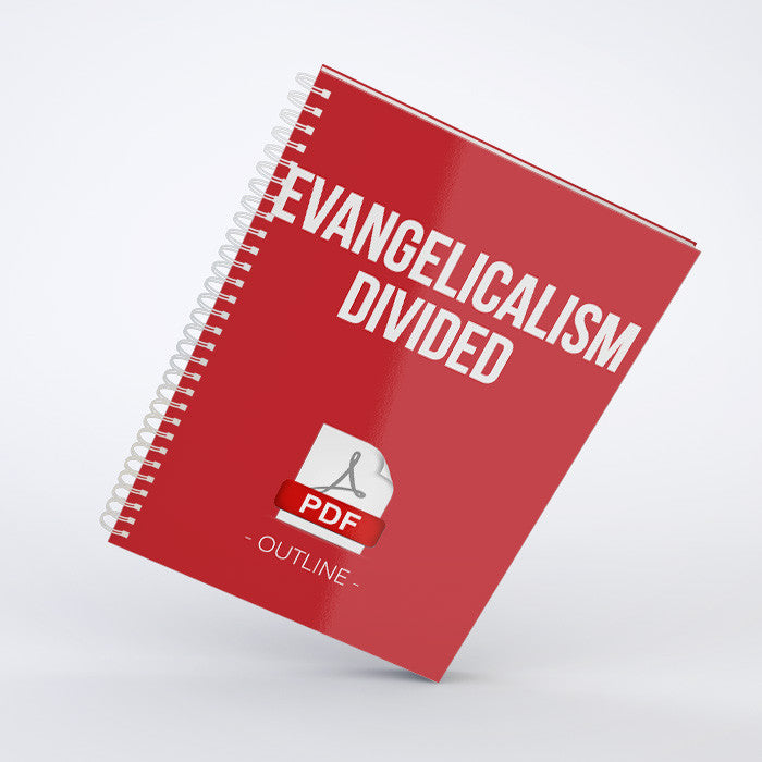 Outline - Evangelicalism Divided (PDF)
