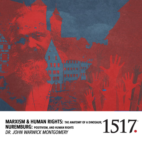 Marxism & Human Rights: The Anatomy of a Dinosaur; Nuremburg: Positivism, and Human Rights (MP3)
