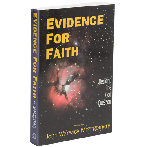 Evidence For Faith: Deciding The God Question