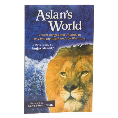 Aslan's World: Biblical Images and Themes In The Lion, the Witch and the Wardrobe