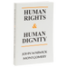 Human Rights and Human Dignity