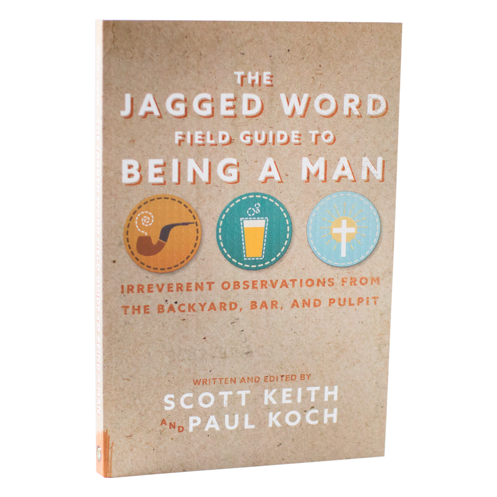 The Jagged Word Field Guide To Being A Man E-BOOK