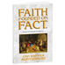 Faith Founded on Fact : Essays in Evidential Apologetics