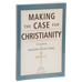 Making The Case For Christianity
