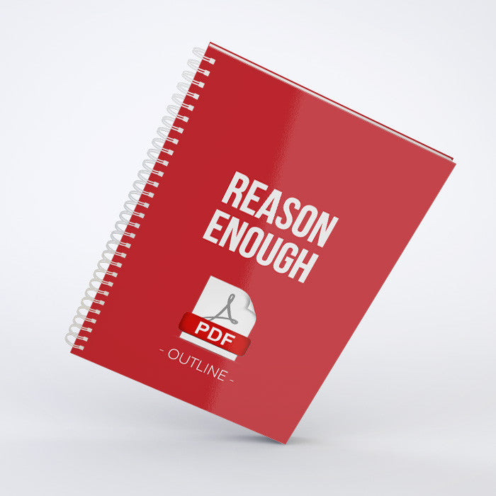 Outline - Reason Enough (PDF)