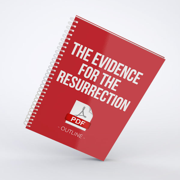 Outline - The Evidence for the Resurrection (PDF)