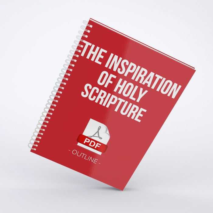 Outline - The Inspiration of Holy Scripture (PDF)