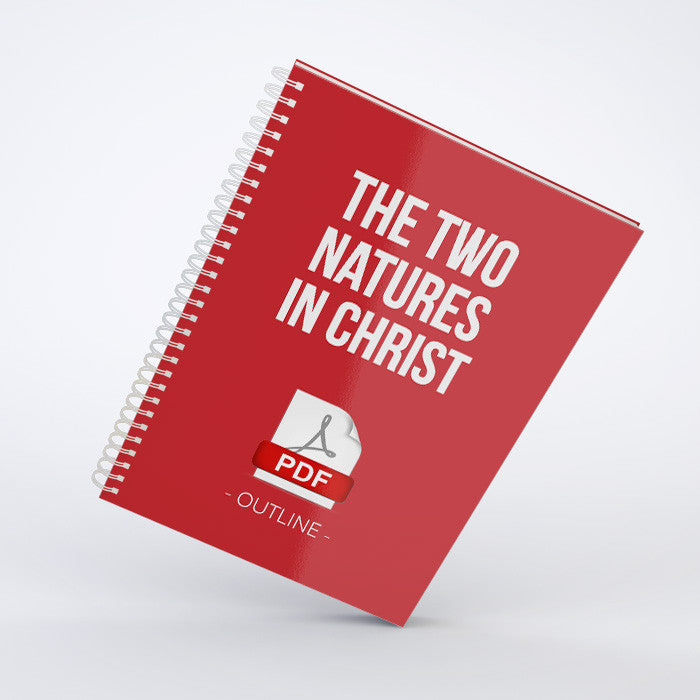 Outline - The Two Natures in Christ (PDF)