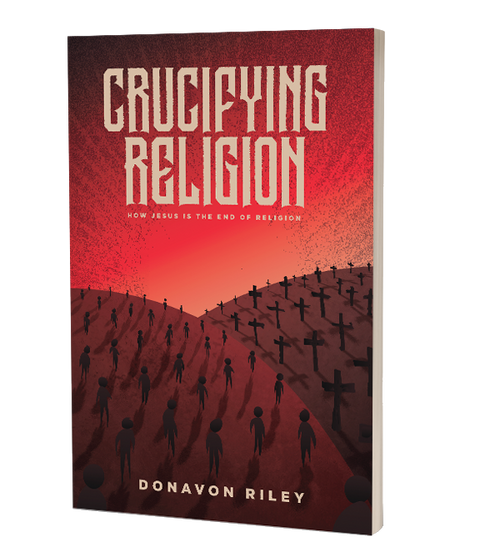 Crucifying Religion: How Jesus is the End of Religion E-BOOK