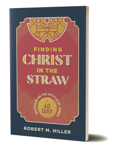 Finding Christ in the Straw: A Forty-Day Devotion on the Epistle of James E-BOOK