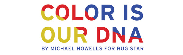 Color is Our DNA by Michael Howells for Rug Star