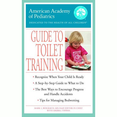 The American Academy of Pediatrics Guide to Toilet Training Paperback