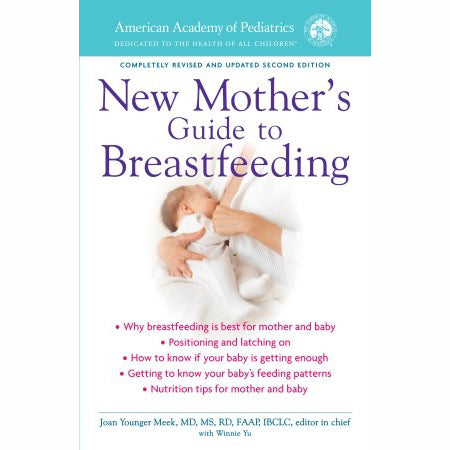 The American Academy of Pediatrics New Mother's Guide to Breastfeeding: Completely Revised and Updated Second Edition