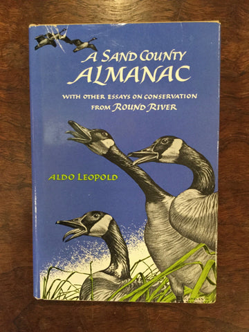 A Sand County Almanac, With Other Essays on Conservation from Round River