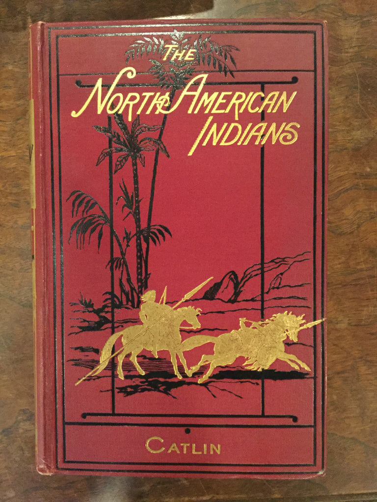 The North American Indian, with Three Hundred and Twenty Illustrations, Carefully Engraved fron the Author's Original Paintings, Two Volumes