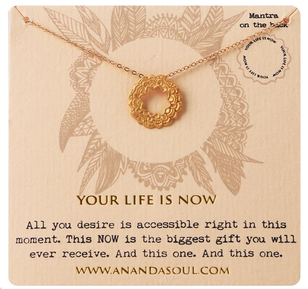 your life is now necklace gold anandasoul