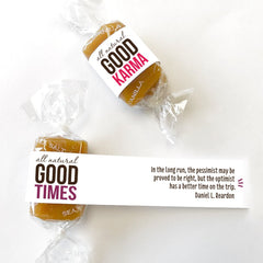 All-natural, kosher caramel wrapped in quotes, good karma, good times