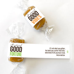 All-natural good karma good fortune good vibes caramel wrapped in positive quotes