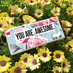 You are awesome rose gift box with caramels wrapped in positive quotes.