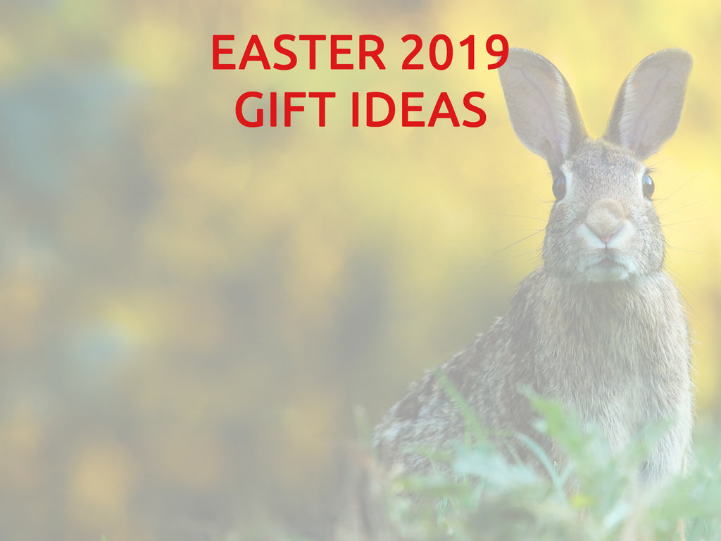 Easter 2019 - Gift ideas!