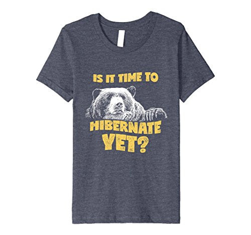 Is It Time To Hibernate Yet T-Shirt Funny Bear Apparel
