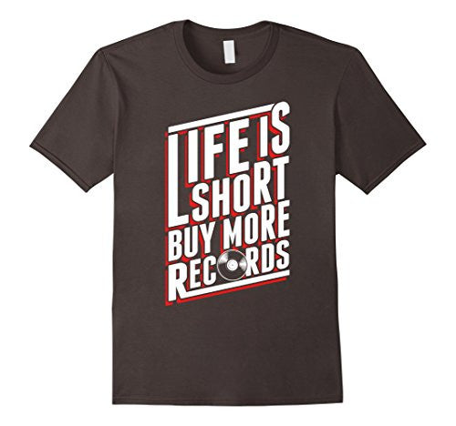 Life is Short Buy More Records T-Shirt for Vinyl Lovers - UGR Collection